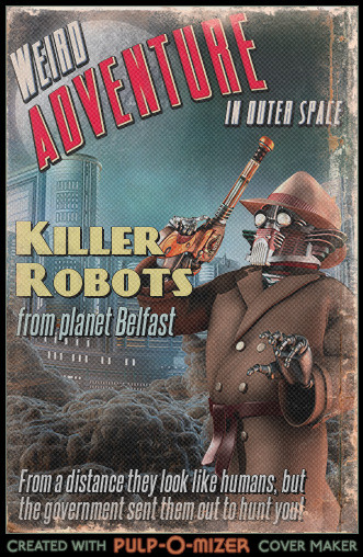 Killer Robots from Planet Belfast